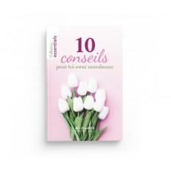10 CONSEILS POUR TOI SŒUR...